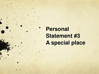 Personal Statement #3 A special place