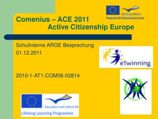 Comenius � ACE 2011 		Active Citizenship Europe