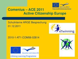 Comenius – ACE 2011 Active Citizenship Europe