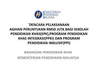 BAHAGIAN PENDIDIKAN KHAS KEMENTERIAN PENDIDIKAN MALAYSIA