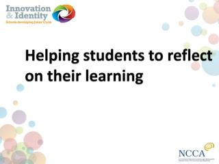 Helping students  to  reflect  on  their learning