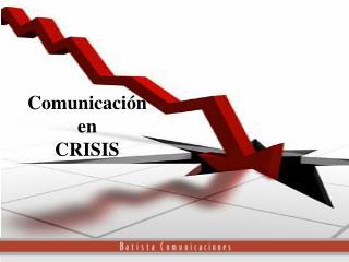 Comunicaci�n en  CRISIS