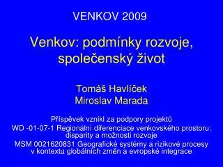Venkov: podmínky rozvoje, společenský život Tomáš Havlíček Miroslav Marada