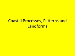 Coastal Processes, Patterns and Landforms