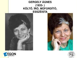 GERGELY �GNES (1933- ) K�LT?, �R�, M?FORD�T�, ESSZ�ISTA