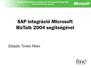 SAP integráció Microsoft BizTalk 2004 segítségével