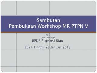 Sambutan  Pembukaan Workshop MR PTPN V