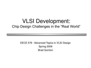 VLSI Development: Chip Design Challenges in the  Real World