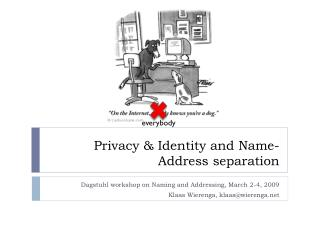 Privacy & Identity and Name-Address separation