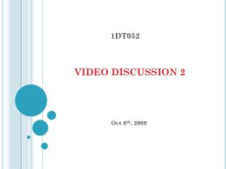 VIDEO DISCUSSION 2
