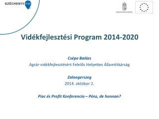 Vid�kfejleszt�si Program  2014-2020