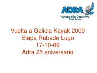 Vuelta a Galicia Kayak 2009  Etapa Rabade Lugo  17-10-09 Adra 25 aniversario
