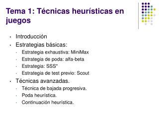 Tema 1: Técnicas heurísticas en juegos