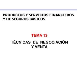 PRODUCTOS Y SERVICIOS FINANCIEROS Y DE SEGUROS BÁSICOS