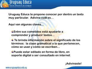 Uruguay Educa te propone conocer por dentro un texto muy particular.  Adivina cuál es…