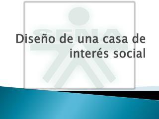 Dise�o de una casa de inter�s social