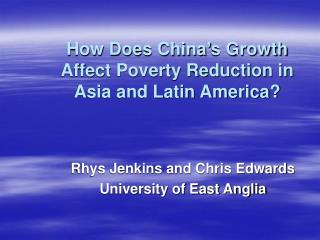 How Does China's Growth Affect Poverty Reduction in Asia and Latin America?