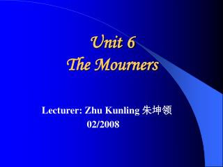 Unit 6 The Mourners