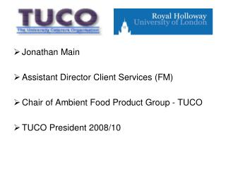 Jonathan Main Assistant Director Client Services (FM) Chair of Ambient Food Product Group - TUCO