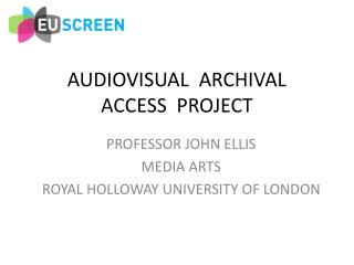 AUDIOVISUAL  ARCHIVAL  ACCESS  PROJECT