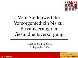 Vom Stellenwert der Vorsorgemedizin bis zur Privatisierung der Gesundheitsversorgung