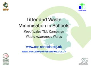 Litter and Waste Minimisation in Schools Keep Wales Tidy Campaign Waste Awareness Wales