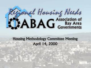Housing Methodology Committee Meeting April 14, 2000