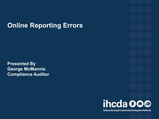 Online Reporting Errors Presented By George McMannis Compliance Auditor
