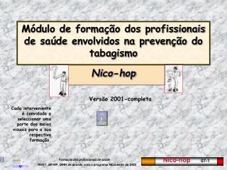Módulo de formação dos profissionais de saúde envolvidos na prevenção do tabagismo Nico-hop