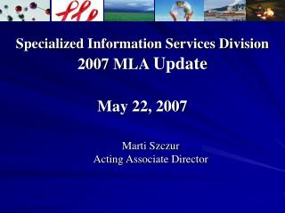 Specialized Information Services Division 2007 MLA  Update May 22, 2007