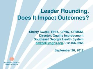 Leader Rounding.  Does It Impact Outcomes?