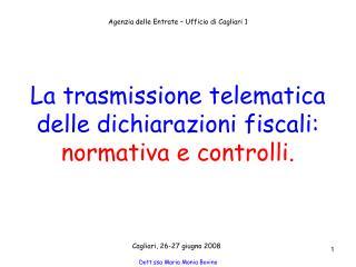 La trasmissione telematica delle dichiarazioni fiscali: normativa e controlli.