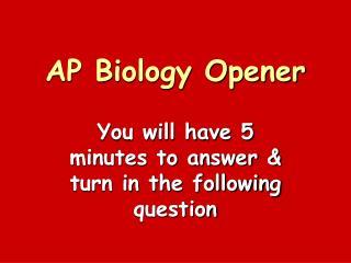AP Biology Opener