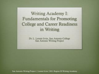 Writing Academy I: Fundamentals for Promoting College and Career Readiness in Writing