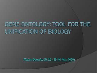 Gene Ontology: tool for the unification of biology