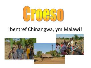 i bentref Chinangwa, ym Malawi!