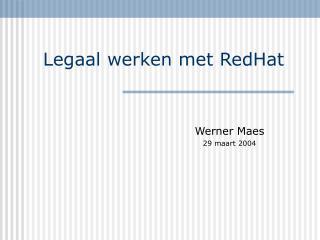 Legaal werken met RedHat