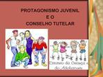 PROTAGONISMO JUVENIL E O CONSELHO TUTELAR