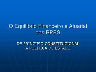 O Equilíbrio Financeiro e Atuarial dos RPPS