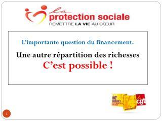 L'importante question du financement. Une autre répartition des richesses  C'est possible !