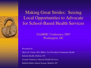 Presented by:   Melva D. Visher, MA, RHIA, Vice President Community Health