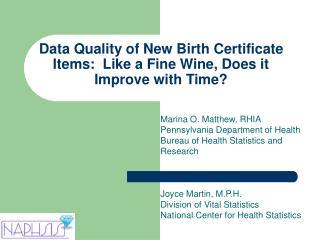 Data Quality of New Birth Certificate Items:  Like a Fine Wine, Does it Improve with Time?