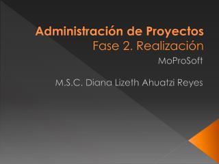Administraci�n de Proyectos Fase 2. Realizaci�n