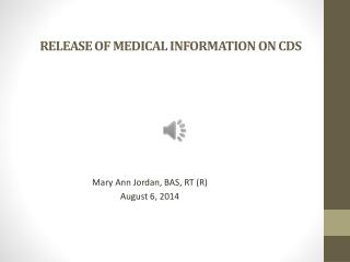 RELEASE OF MEDICAL INFORMATION ON CDS
