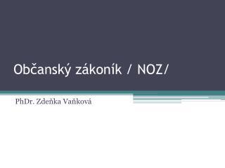 Občanský zákoník / NOZ/