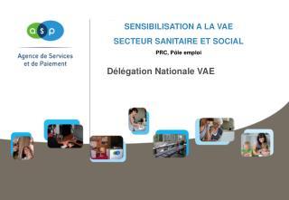 SENSIBILISATION A LA VAE  SECTEUR SANITAIRE ET SOCIAL PRC, Pôle emploi
