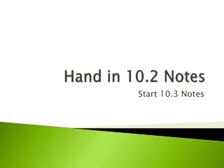 Hand in 10.2 Notes