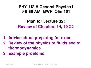 PHY 113 A General Physics I 9-9:50 AM  MWF  Olin 101 Plan for Lecture 32: