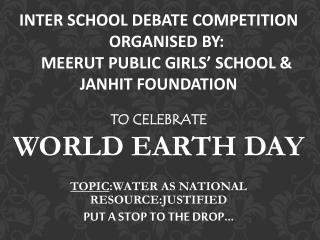 INTER SCHOOL DEBATE COMPETITION     ORGANISED BY: