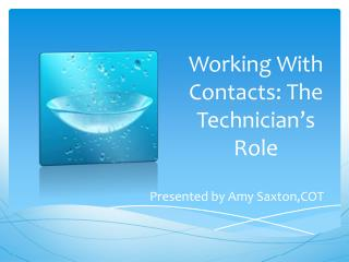 Working With Contacts: The Technician�s Role